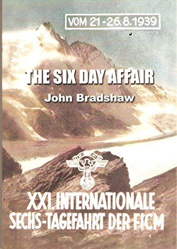 9780956640376: The Six Day Affair: An Account of the Motorcycling International Six Day's Trial, in Germany, 1939