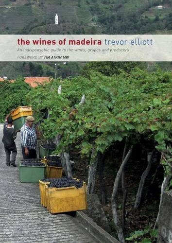 9780956641304: The Wines of Madeira - an Indispensable Guide to the Wines, Grapes and Producers