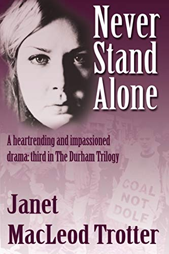 Never Stand Alone: MacLeod Trotter, Janet