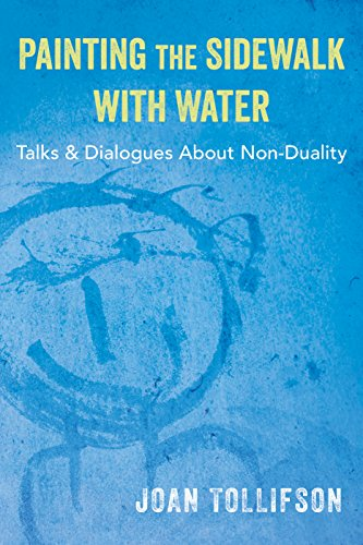 Painting the Sidewalk with Water: Talks and: Joan Tollifson