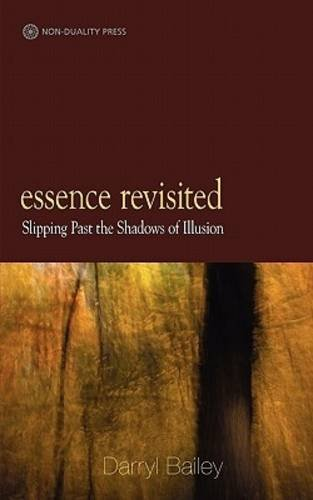 9780956643261: Essence Revisited: slipping past the shadows of Illusion