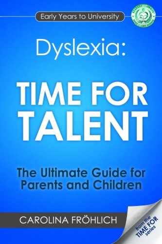 9780956643520: Dyslexia: Time For Talent: The Ultimate Guide for Parents and Children