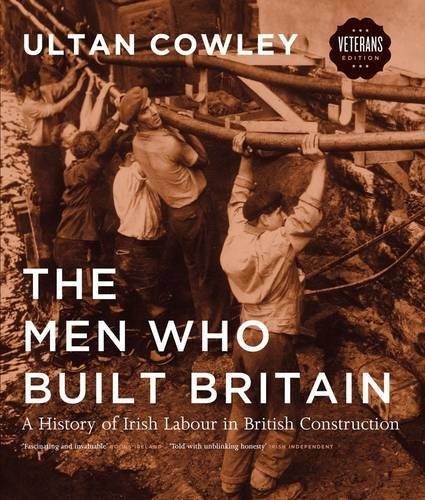 9780956643629: The Men Who Built Britain: A History of Irish Labour in British Construction
