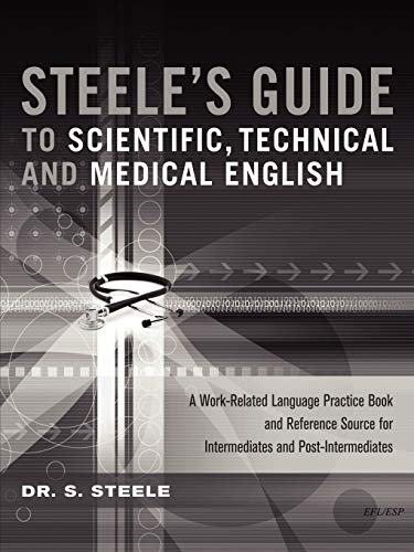 Steeles Guide to Scientific, Technical and Medical English: Dr S. Steele
