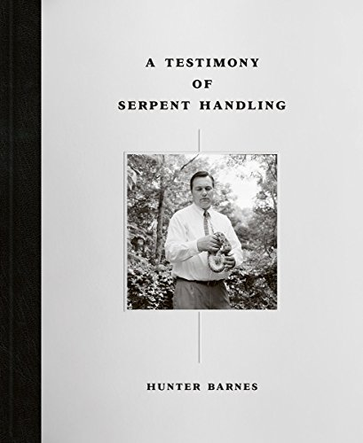 Testimony of Serpent Handling: Barnes, Hunter