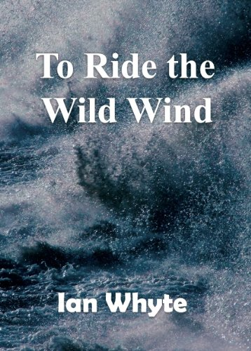 To Ride the Wild Wind: Whyte, Ian