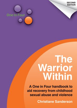 9780956654120: The Warrior within a One in Four Handbook to Aid Recovery from Childhood Sexual Abuse and Violence