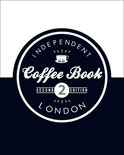 9780956658258: Independent Coffee Book: London