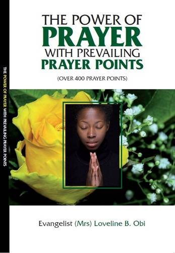 9780956674586: The Power of Prayer with Prevailing Prayer Points