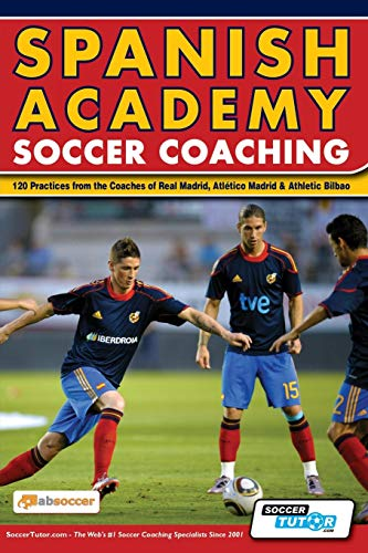9780956675262: Spanish Academy Soccer Coaching - 120 Practices from the Coaches of Real Madrid, Atletico Madrid & Athletic Bilbao