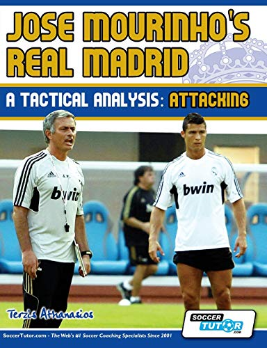9780956675279: Jose Mourinho's Real Madrid - A Tactical Analysis: Attacking