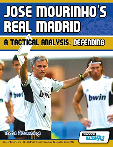 9780956675286: Jose Mourinho's Real Madrid - A Tactical Analysis: Defending