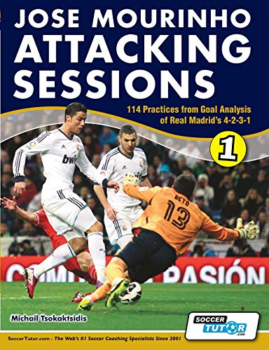 Jose Mourinho Attacking Sessions - 114 Practices from Goal Analysis of Real Madrid's 4-2-3-1: ...