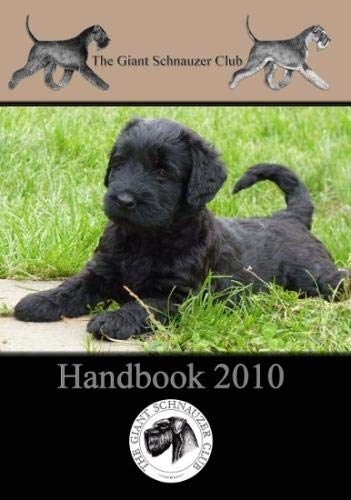 Giant Schnauzer Club Handbook 2010: The Giant Schnauzer Club
