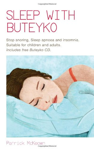 9780956682376: Sleep with Buteyko: Stop Snoring, Sleep Apnoea and Insomnia, Suitable for Children and Adults (Book & CD)