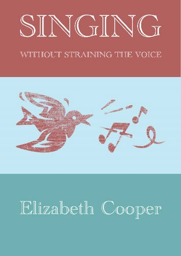 Singing without Straining the Voice: Cooper, Elizabeth