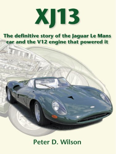 9780956685711: XJ13: The Definitive story of the Jaguar Le Mans car and the V12 engine that powered it (standard)