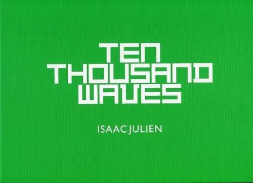 9780956686206: Isaac Julien - Ten Thousand Waves