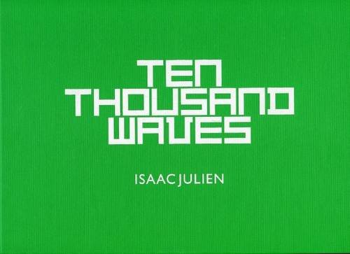 9780956686206: Isaac Julien - Ten Thousand Waves