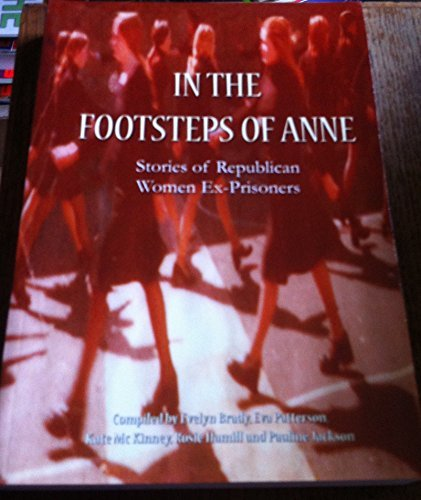 9780956688590: In the Footsteps of Anne: Stories of Republican Women Ex-Prisoners