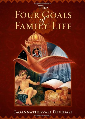 9780956688804: The Four Goals of Family Life: The Ancient Fourfold Path to Happiness in Marriage Relationships