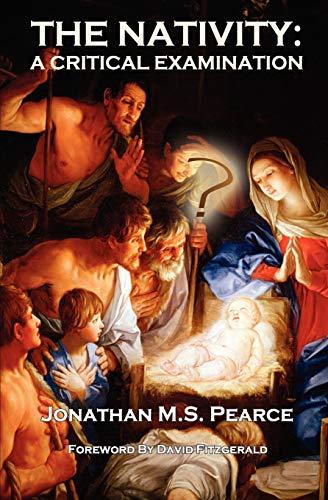 9780956694850: The Nativity: A Critical Examination