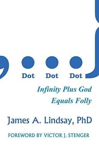 9780956694898: Dot, Dot, Dot: Infinity Plus God Equals Folly