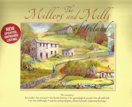 9780956696472: The Millers and Mills of Ireland: A Printed List from the Database Doc. of