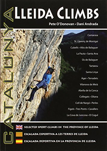 9780956700629: Lleida climbs - Catalunya: Selected sport climbs in the province of Lleida (English and Catalan Edition)
