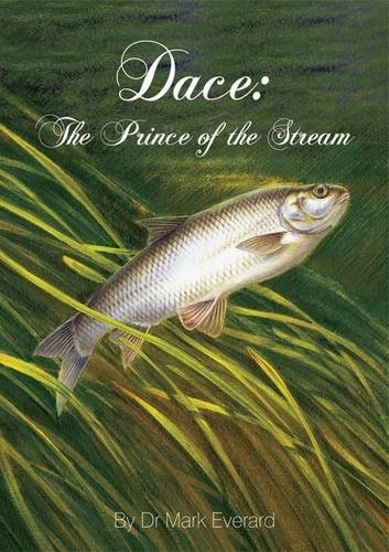 Dace: The Prince of the Stream (0956701566) by Everard, Dr. Mark