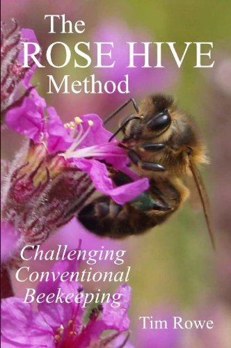 9780956702609: The Rose Hive Method: Challenging Conventional Beekeeping