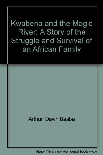 9780956706805: Kwabena and the Magic River: A Story of the Struggle and Survival of an African Family