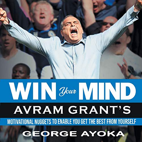 9780956707406: Greatness In The Face of Adversity: Avram Grant's Philosophies: 1