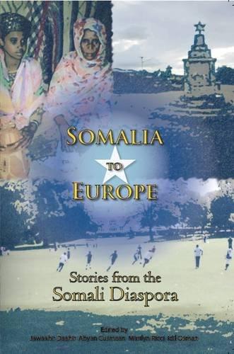9780956709127: Somalia to Europe: Stories from the Somali Diaspora
