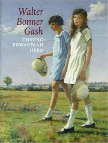 Walter Bonner Gash - Unsung Edwardian Hero: Sacha Llewellyn and