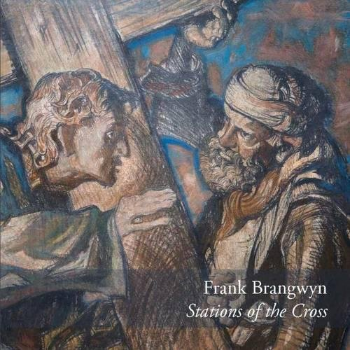Frank Brangwyn - Stations of the Cross: Edited by Paul