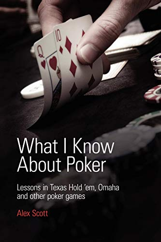 9780956715135: What I Know About Poker: Lessons in Texas Hold'em, Omaha and Other Poker Games