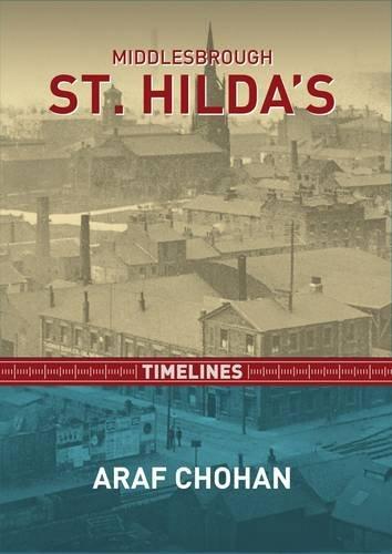 9780956718785: Middlesbrough St Hilda's Timelines