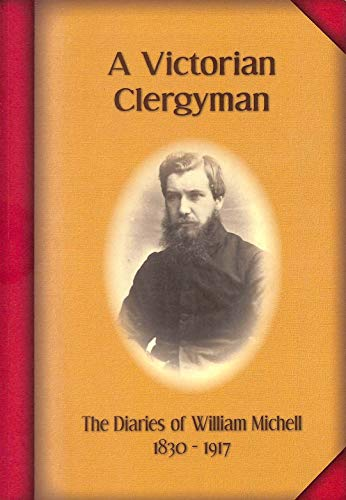 9780956726308: A Victorian Clergyman: The Diary of William Michell 1830-1917