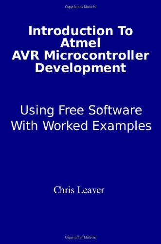 9780956728500: Introduction to Atmel AVR Microcontroller Development: Using Free Software with Worked Examples