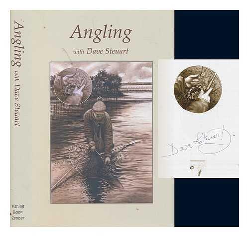 ANGLING: WITH DAVE STEUART.: Steuart (David Lincoln).