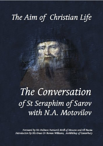 9780956731302: The Aim of Christian Life: The Conversation of St Seraphim of Sarov with N.A.Motovilov