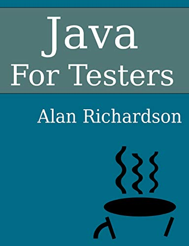 9780956733252: Java For Testers: Learn Java fundamentals fast