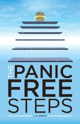 9780956734655: The Panic Free Steps: New Resolutions for Panic Attacks and Anxiety including Claustrophobia and Agoraphobia