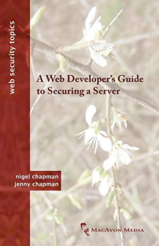 9780956737038: A Web Developer's Guide to Securing a Server (Web Security Topics)
