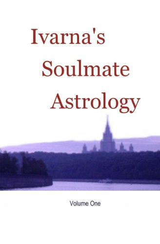 9780956745408: Soulmate Astrology: 1 (Ivarna's Soulmate Astrology)