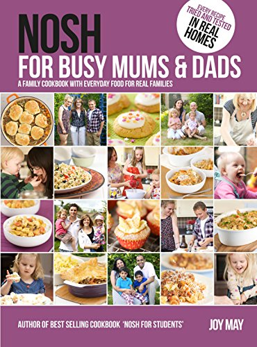 9780956746443: Nosh for Busy Mums and Dads: A Family Cookbook with Everyday Food for Real Families