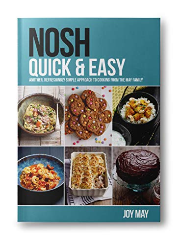 9780956746481: Nosh Quick & Easy: Another, Refreshingly Simple Approach to Cooking from the May Family