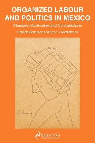 9780956754929: Organised Labour and Politics in Mexico: Changes, Continuities and Contradictions