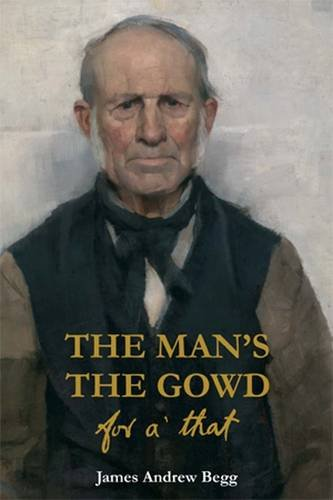 9780956755049: The Man's the Gowd for A' That (Scots Edition)
